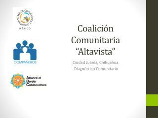 """Coalición Comunitaria """" Altavista """""""