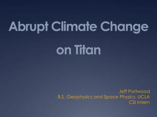 Abrupt Climate Change on Titan