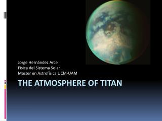 The Atmosphere  of  Titan