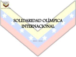 SOLIDARIDAD OL�MPICA INTERNACIONAL