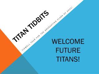 Titan tidbits