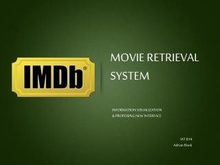 MOVIE RETRIEVAL SYSTEM
