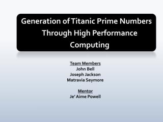 Generation of Titanic Prime Numbers Through High Performance Computing
