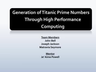 Generation of Titanic Prime Numbers Through High Performance Computing
