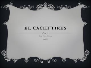 El  Cachi  Tires