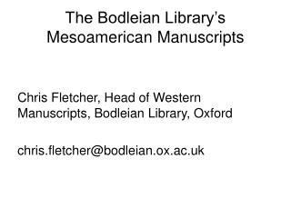 The Bodleian Library s Mesoamerican Manuscripts