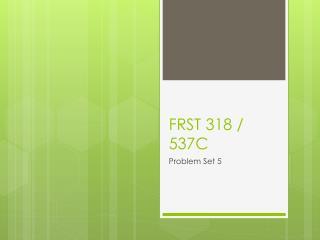 FRST 318 / 537C