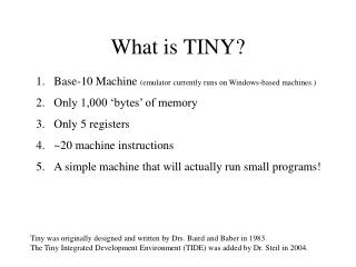 What is TINY?