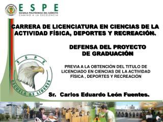CARRERA DE LICENCIATURA EN CIENCIAS DE LA ACTIVIDAD FÍSICA, DEPORTES Y RECREACIÓN.