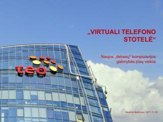 """"""" Virtuali TELEFONO STOTELĖ"""""""