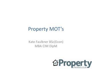 Property MOT's