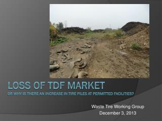 Loss of TDF Market or  why  IS there an increase in tire piles at permitted facilities?