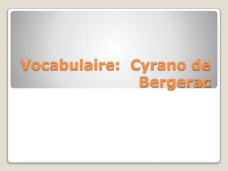 Vocabulaire:  Cyrano de Bergerac