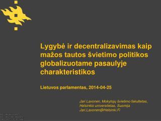 Jari Lavonen ,  Mokytojų švietimo fakultetas , Helsinkio universitetas , Suomija