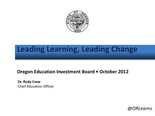 Leading Learning, Leading Change