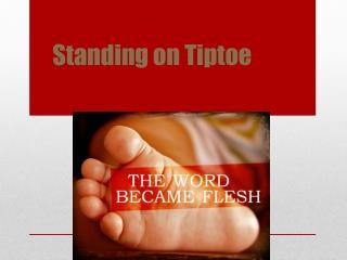 Standing on Tiptoe