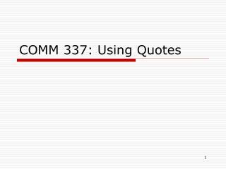 COMM 337: Using Quotes