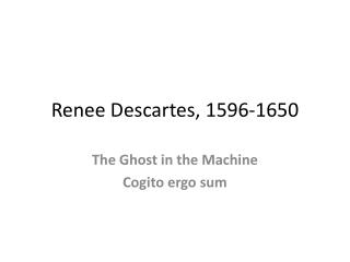 Renee Descartes, 1596-1650