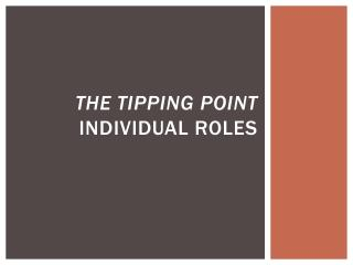 The Tipping Point   Individual Roles