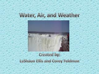 Water, Air, and Weather