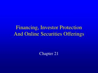 Financing, Investor Protection And Online Securities Offerings