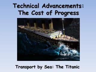 Technical Advancements:   The Cost of Progress