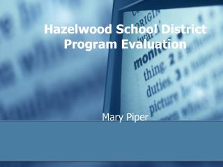 Hazelwood School District Program Evaluation