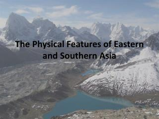 The Physical Features of Eastern and Southern Asia