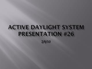 Activ e daylight system Presentation #26