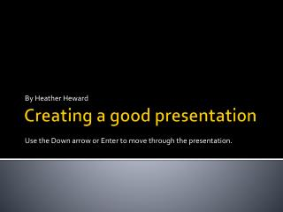 Creating a good presentation