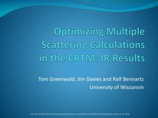 Optimizing Multiple Scattering Calculations  in the CRTM: IR Results