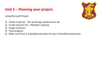 Unit 5 –  Planning your project. Using Microsoft Project.