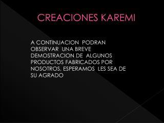 CREACIONES KAREMI