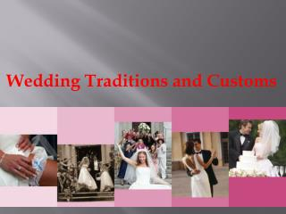 Wedding Traditions  and  Customs