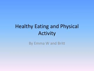 Healthy  Eating and Physica l Activity
