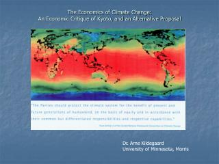 The Economics of Climate Change: An Economic Critique of Kyoto, and an Alternative Proposal