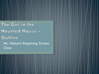 The Girl in the Haunted House - Outline
