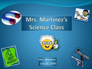 Mrs. Martinez's  Science Class