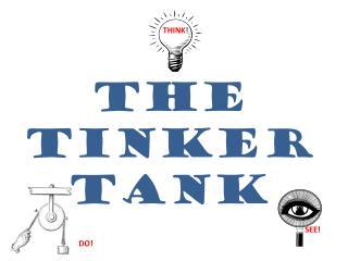 The Tinker Tank