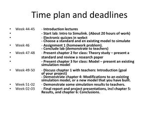 Time plan and deadlines