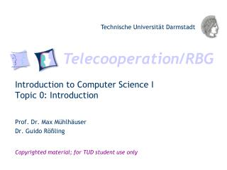 Introduction to  Computer Science  I Topic 0:  Introduction