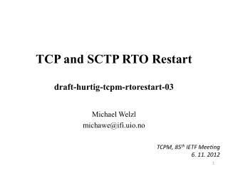 TCP and SCTP RTO  Restart draft -hurtig-tcpm-rtorestart- 03