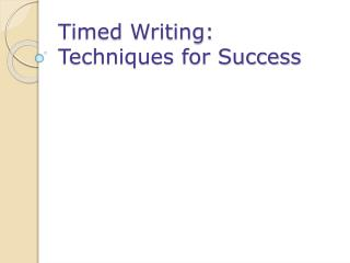 Timed Writing: Techniques for Success