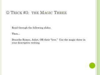 ? Trick #3:  the Magic Three