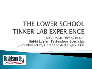 THE LOWER SCHOOL TINKER LAB EXPERIENCE