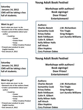 Workshops with authors! Book signings! Door Prizes! Entertainment! Authors: