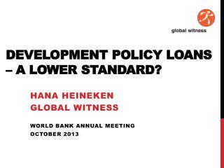 Development Policy Loans – a lower standard?