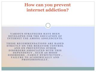 How  can you prevent  internet  addiction?