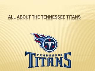 All about the Tennessee Titans