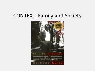 CONTEXT: Family and Society